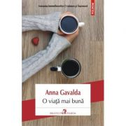 O viata mai buna - Anna Gavalda