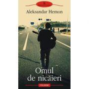Omul de nicaieri (Aleksandar Hemon)