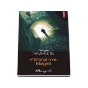 Prietenul meu Maigret (Georges Simenon)