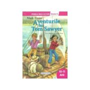 Aventurile lui Tom Sawyer - Colectia Primele mele lecturi -, nivelul 3, 10-11 ani (Mark Twain)
