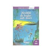 20. 000 de leghe sub mari - Colectia Primele mele lecturi - Nivelul 4, +11 ani (Jules Verne)