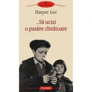 Sa ucizi o pasare cintatoare (Harper Lee)
