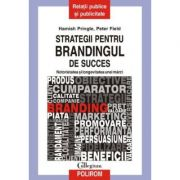 Strategii pentru brandingul de success (Hamish Pringle)