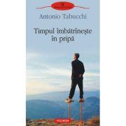 Timpul imbatrineste in pripa (Antonio Tabucchi)