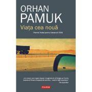 Viata cea noua (Orhan Pamuk)