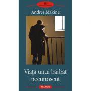 Viata unui barbat necunoscut (Andrei Makine)