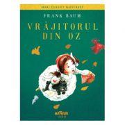 Vrajitorul din Oz - Frank Baum