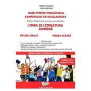 Ghid pentru pregatirea examenului de bacalaureat 2017 Romana proba scrisa proba orala - Maria Visoschi