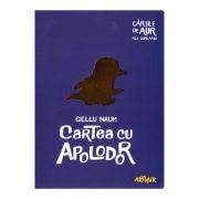 Cartea cu Apolodor. Cartile de aur ale copilariei Gellu Naum - Arthur