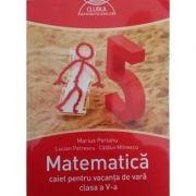 Clubul matematicienilor. Matematica caiet pentru vacanta de vara clasa a V-a