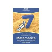 Matematica Caiet pentru vacanta de vara clasa a VII-a. Clubul matematicienilor ( Marius Perianu )