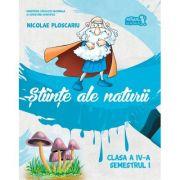 Manual Stiinte ale naturii pentru clasa a IV-a semestrul I. Contine CD cu varianta digitala - Nicolae Ploscariu
