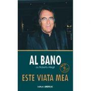 Este viata mea - autobiografia cantaretului AL BANO