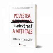 Povestea neadevarata a vietii tale - Bryan Hubbard