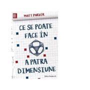 Ce se poate face in a patra dimensiune - Matt Parker