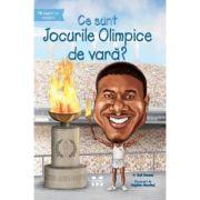 Ce sunt Jocurile Olimpice de vara? - Gail Herman, ilustratii de Stephen Marchesi