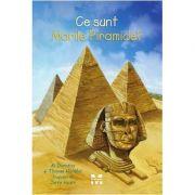 Ce sunt Marile Piramide? - Thomas Hoobler, Dorothy Hoobler