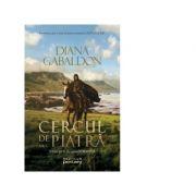 Cercul de piatra vol. 1 (Seria Outlander, partea a III-a) - DIANA GABALDON