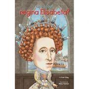 Cine a fost regina Elisabeta? - Coord. June Eding