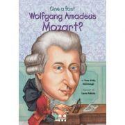 Cine a fost Wolfgang Amadeus Mozart? - Yona Zeldis McDonough, ilustratii de Carrie Robbins
