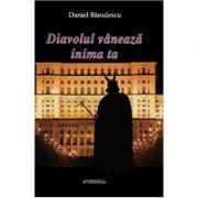 Diavolul vaneaza inima ta ( Daniel Banulescu )