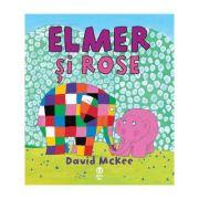 Elmer si Rose - David McKee