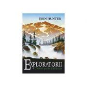 Exploratorii. Cartea a IV-a: Ultimul pas in salbaticie Erin Hunter - All