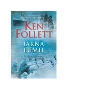 Iarna lumii. Al doilea volum din Trilogia Secolului ( editie soft-cover) - Ken Follett