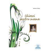 Ghiocei pentru mama, Marcela Penes