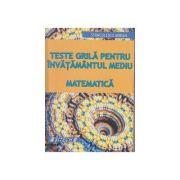 Teste grila pentru invatamantul mediu - Matematica - Adrian Stanculescu