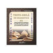 Teste-Grila de gramatica Limba Romana si Limba Engleza pentru admiterea in scolile de agenti de politie si de subofiteri de jandarmi (Maria Ticleanu)