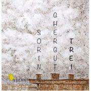 Trei - Sorin Ghergut