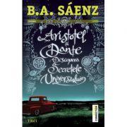 Aristotel si Dante descopera secretele universului - B. A. Saenz