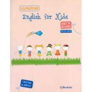 English for kids: caiet de lucru pentru clasa pregatitoare ( Editie color )