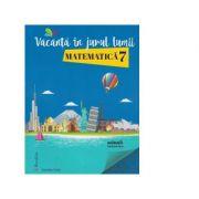 Vacanta in jurul lumii - Matematica pentru clasa a VII-a