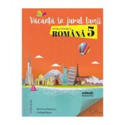 Vacanta in jurul lumii - Limba si literatura romana pentru clasa a V-a