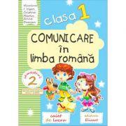 Comunicare in limba romana caiet de lucru pentru clasa I, semestrul II. Auxiliar elaborat dupa manualul editurii Intuitext