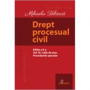 Drept procesual civil. Vol. III. Caile de atac. Procedurile speciale. Editia a II-a