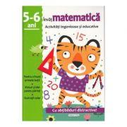 Invat matematica - Activitati ingenioase si educative pentru 5-6 ani