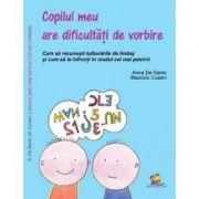 Copilul meu are dificultati de vorbire. Cum sa recunosti tulburarile de limbaj si cum sa le infrunti in modul cel mai potrivit - Maurizio Cusani