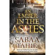 An Ember in the Ashes ( Sabaa Tahir )