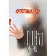 Club 70. Retro - Miruna Runcan