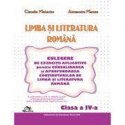 Limba si literatura romana pentru clasa a IV-a. Culegere de exercitii aplicative - Claudia Matache