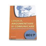 Logica, argumentare si comunicare, pregatire intensiva pentru bacalaureat 2017 - Ed. Nomina