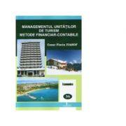 Managementul unitatilor de turism - metode financiar-contabile - Cezar Florin Ivanof