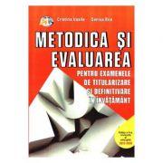 Metodica si evaluarea pentru examenele de titularizare si definitivare in invatamant. Ed. a II-a, revizuita 2016