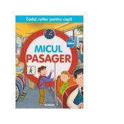 Micul pasager. Codul rutier pentru copii - Luana Schidu