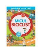 Micul biciclist. Codul rutier pentru copii - Luana Schidu