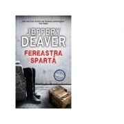 Fereastra sparta - Jeffery Deaver