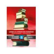 Limba si literatura romana - caiet de antrenament si aprofundare pentru clasa a VI-a